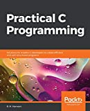 Practical C Programming: Solutions for modern C developers to create efficient and well-structured programs