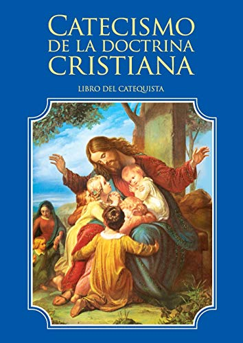 Catecismo de la doctrina cristiana. Libro del catequista (Spanish Edition)