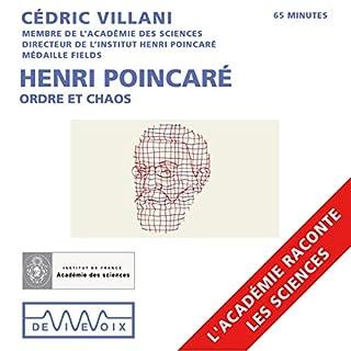 Henri Poincaré : Ordre et chaos                   De :                                                                                                                                 Cédric Villani                               Lu par :                                                                                                                                 Cédric Villani                      Durée : 1 h et 7 min     10 notations     Global 4,6