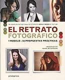 El retrato fotográfico. 1 modelo - 50 propuestas prácticas
