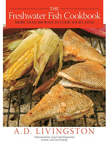 The Freshwater Fish Cookbook: More than 200 Ways to Cook Your Catch