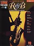 Saxophone Play-Along Volume 2: R&B: Play Along für Alt-Saxophon, Tenor-Saxophon: Saxophone...