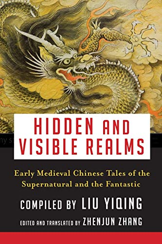 Image of Hidden and Visible Realms: Early Medieval Chinese Tales of the Supernatural and the Fantastic (Translations from the Asian Classics)
