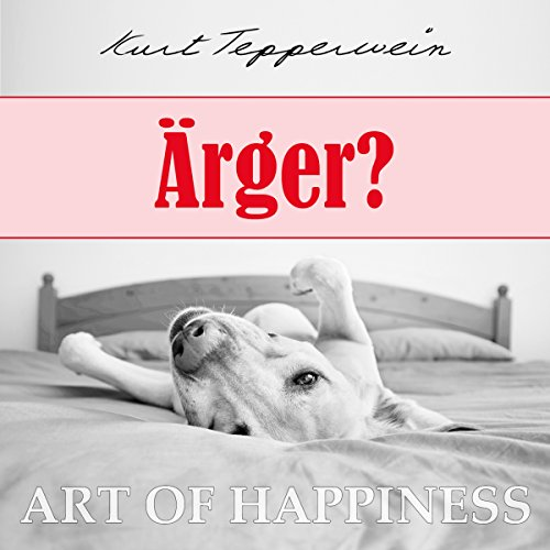 Ärger?     Art of Happiness              By:                                                                                                                                 Kurt Tepperwein                               Narrated by:                                                                                                                                 Kurt Tepperwein                      Length: 27 mins     Not rated yet     Overall 0.0