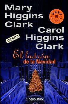 El ladrón de la Navidad de [Mary Higgins Clark, MATILDE; FERNANDEZ DE VILLAVICENCIO]