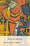 Huon de Burdeos: 18 (Biblioteca Medieval)