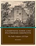 Lightning Gods and Feathered Serpents: The Public Sculpture of El Tajín (The Linda Schele Series in Maya and Pre-Columbian Studies)