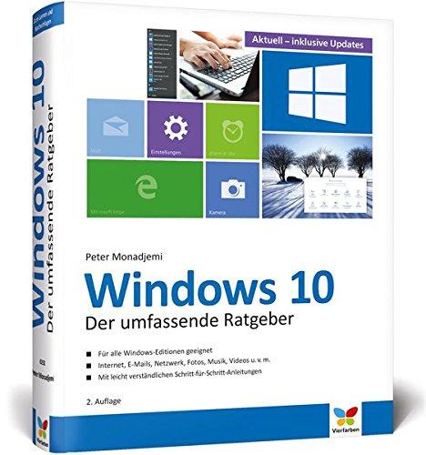 Windows 10: Der umfassende Ratgeber. Aktuell inklusive aller Updates. Für Einsteiger und Umsteiger. Komplett in Farbe.