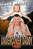 Montana SEAL Undercover Daddy (Brotherhood Protectors Book 9)