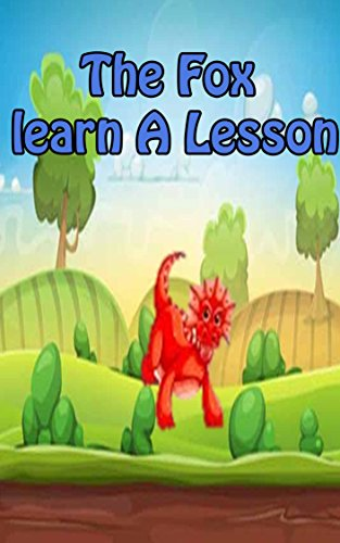 Download The Fox learn A Lesson   top kid books: bedtime story for kids ages 1-7 : funny kid story (English Edition) B079WX9TSV