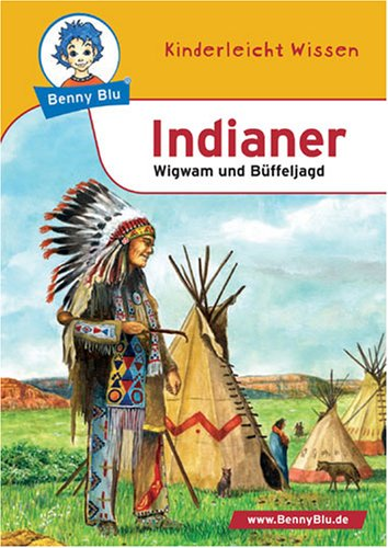 Benny Blu Indianer - Wigwam und Büffeljagd. Band 133