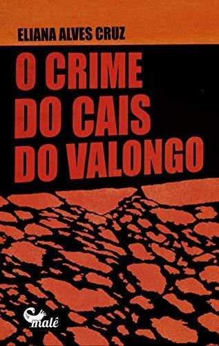O crime do Cais do Valongo (Portuguese Edition)