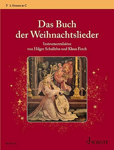Das Buch der Weihnachtslieder: Instrumentalsätze. variable Besetzungsmöglichkeiten. 3. Stimme in C (Bassschlüssel): Fagott, Posaune, Bariton, Violoncello.