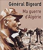 Ma guerre d'Algérie - Editions du Rocher - 15/05/2003