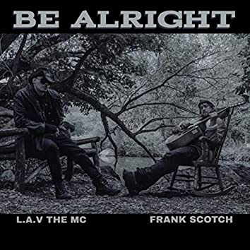 Be Alright (Radio Edit) [feat. Frank Scotch]