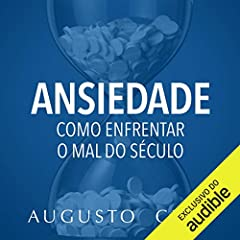 Ansiedade: Como enfrentar o mal do século - Para filhos e alunos [Anxiety: How to Deal with the Evil of the Century: For Children and Students]