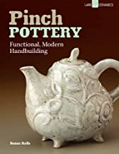 Pinch Pottery: Functional, Modern Handbuilding