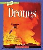 Drones (A True Book: Engineering Wonders)