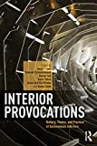 Interior Provocations: History, Theory, and Practice of Autonomous Interiors