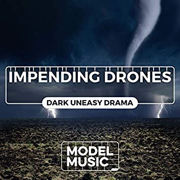Impending Drones: Dark Uneasy Drama