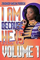 I Am Because He Is