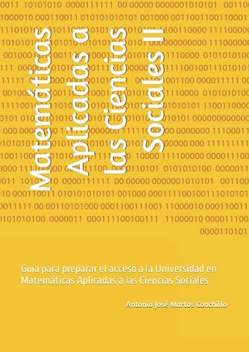 Matemáticas Aplicadas a las Ciencias Sociales II: Guía para preparar el acceso a la Universidad en Matemáticas Aplicadas a las Ciencias Sociales