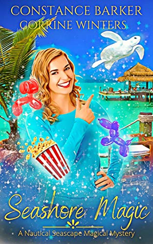 Seashore Magic (A Nautical Seascape Mystery Series Book 1) by [Constance Barker, Corrine Winters]