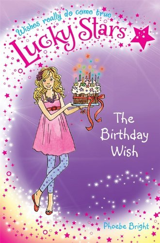 [(Lucky Stars 4: The Birthday Wish)] [Author: Phoebe Bright] published on (July, 2012)