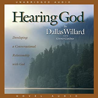 Hearing God     Developing a Conversational Relationship with God              By:                                                                                                                                 Dallas Willard                               Narrated by:                                                                                                                                 Grover Gardner                      Length: 8 hrs and 32 mins     374 ratings     Overall 4.6