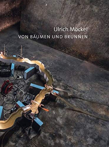 Ulrich Möckel: Von Bäumen und Brunnen