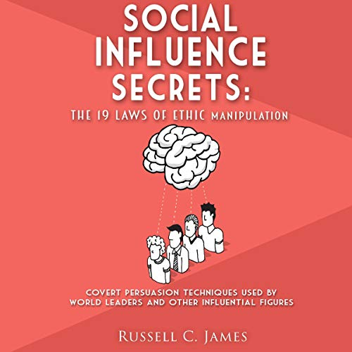 Social Influence Secrets: The 19 Laws of Ethic Manipulation audiobook cover art