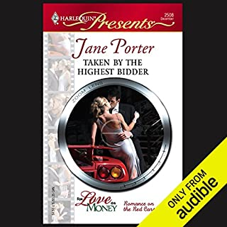 Taken by the Highest Bidder                   By:                                                                                                                                 Jane Porter                               Narrated by:                                                                                                                                 Janet Duni                      Length: 6 hrs and 24 mins     136 ratings     Overall 3.2