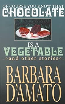Of Course You Know That Chocolate Is a Vegetable and Other Stories (Five Star First Edition Mystery Series) 0786225394 Book Cover