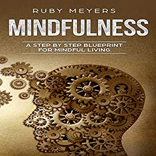 Mindfulness: A Step by Step Blueprint for Mindful Living cover art