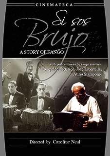 Si sos Brujo: A Tango Story
