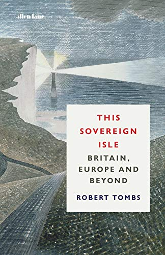 This Sovereign Isle: Britain In and Out of Europe