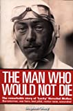 The Man Who Would Not Die: The Remarkable Life of 'Lucky' Herschel McKee;...