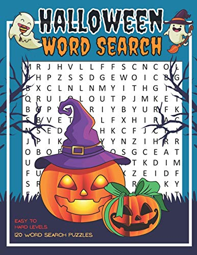 Halloween Word Search 120 Puzzles Easy To Hard Levels: Crossword Puzzle Brain Game For Adults, Seniors And Clever Kids - Fun Riddles Book With Large Pages Size