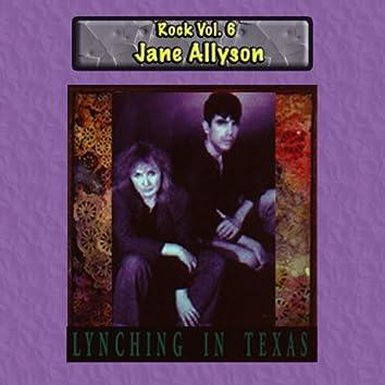 Rock Vol. 6: Jane Allyson-Lynchin in Texas
