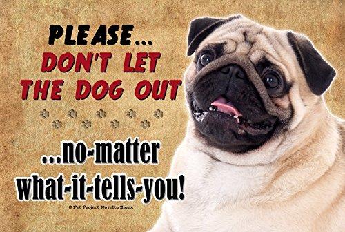 Pug - Tan - Laat de hond niet uit wat het u vertelt - Nieuwe 9x6 Hoge kwaliteit Houten huisdier hond bord Plaque - Dit nieuwe huisdier teken moet worden gebruikt binnen. Onze nieuwigheid huisdier tekenen maken uitstekende geschenken!