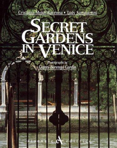 Secret gardens in Venice. Ediz. illustrata