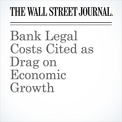 Bank Legal Costs Cited as Drag on Economic Growth audiobook cover art