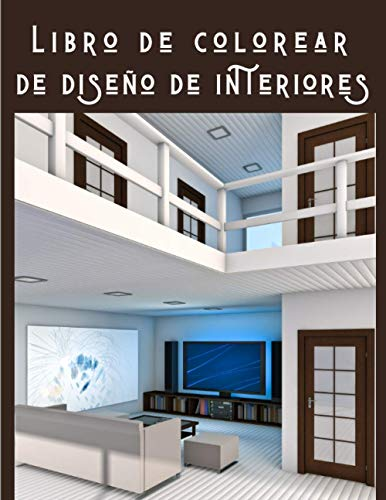 Libro de colorear de diseño de interiores: Libro para colorear para adultos con diseños de casas decoradas modernas, ideas de habitaciones para relajarse