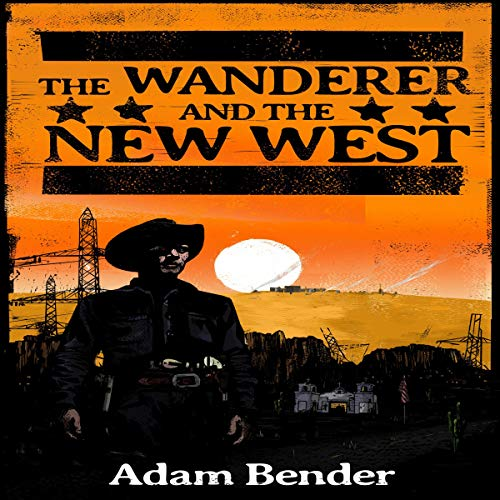 The Wanderer and the New West audiobook cover art