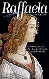 Raffaela: Ein Frauenschicksal zwischen Kunst und Macht im Florenz der Medici