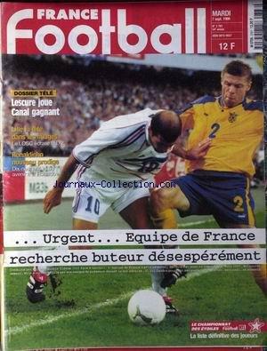 FRANCE FOOTBALL [No 2787] du 07/09/1999 - EQUIPE DE FRANCE RECHERCHE BUTEUR DESESPEREMENT LESCURE JOUE CANAL GAGNANT - LILLE - RONALDINHO.
