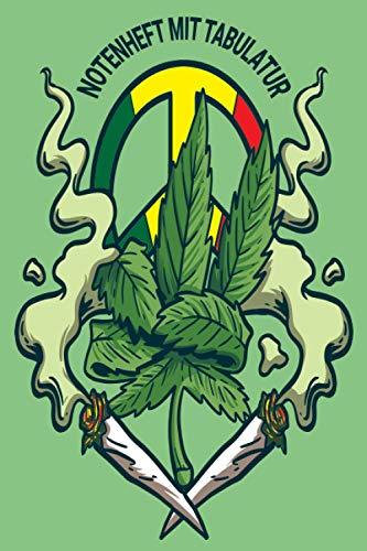 NOTENHEFT mit TABULATUR: DIN A5 Quer für Anfänger und Fortgeschrittene / Blanko NotenBlock / Leere Notenzeilen / Notensystem / für die Schule / Komponist / mit Tabulatur / Marijuana Blatt Rasta Weed