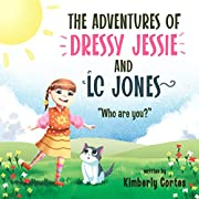 The Adventures of Dressy Jessie and LC Jones: Who are you?