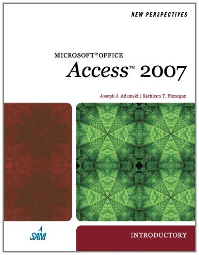 New Perspectives on Microsoft Office Access 2007, Introductory (Available Titles Skills Assessment Manager (SAM) - Offic