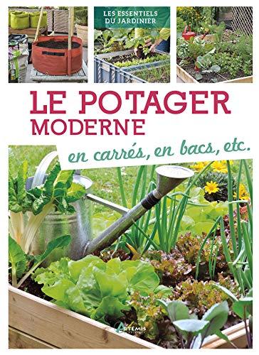 Le potager moderne : en carrés, en bacs, etc.
